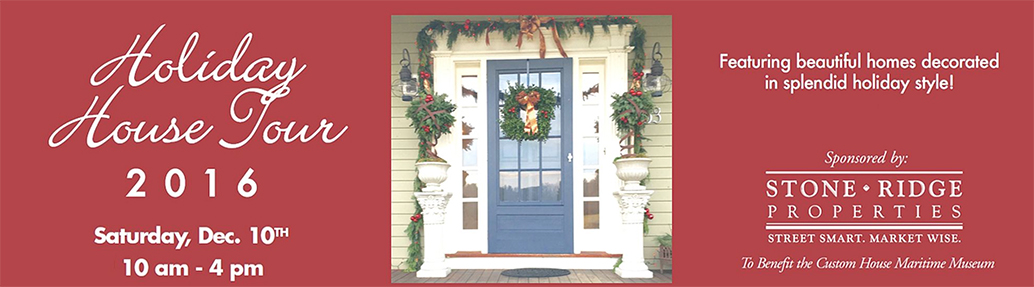 23rd Annual Holiday House Tour at Custom House Maritime Museum