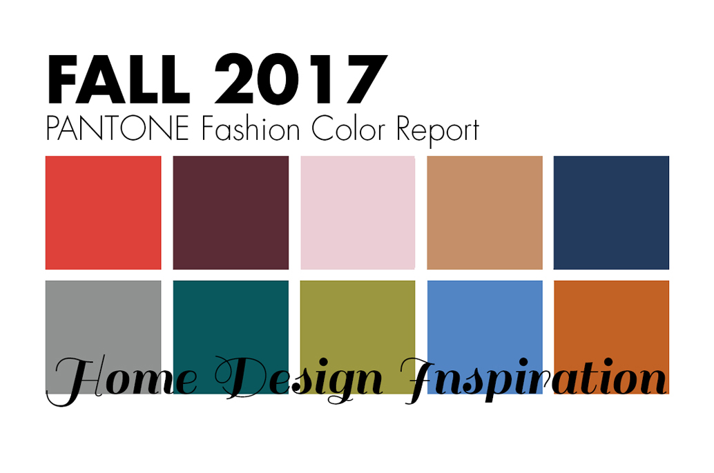 fall 2017 home design inspiration using the pantone