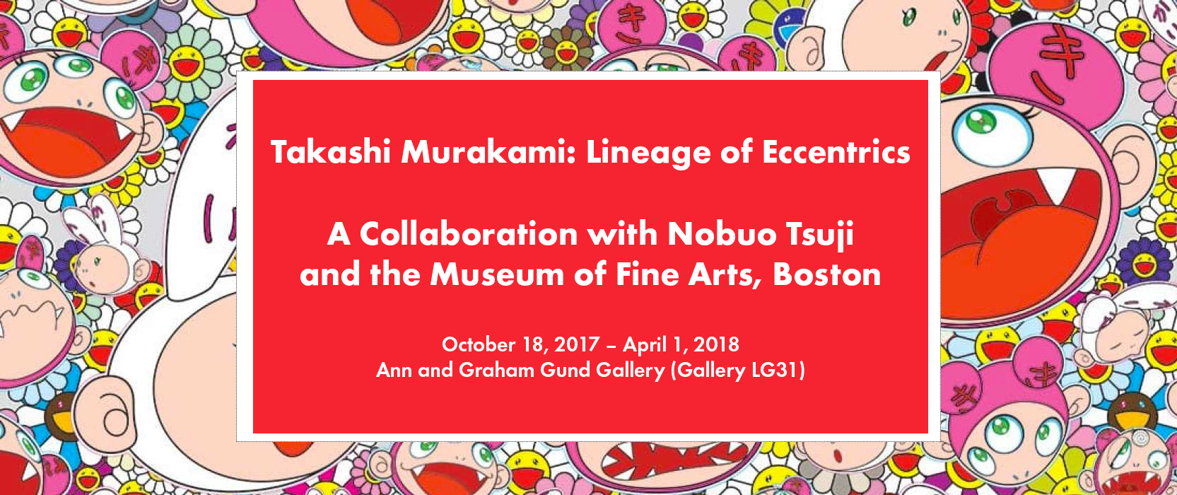 MFA EXHIBIT OF TAKASHI MURAKAM