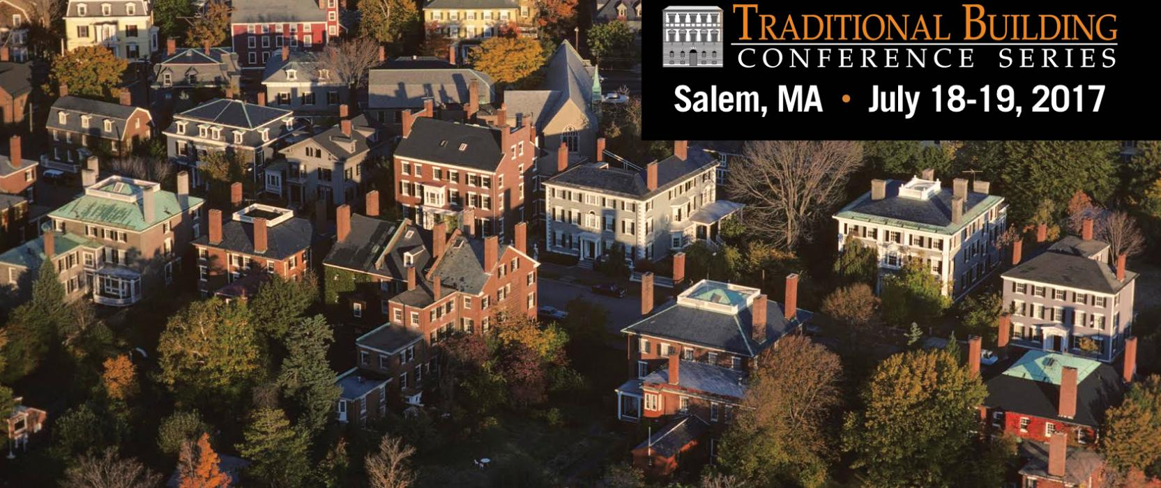 Traditional Building Conference Series – Salem, MA